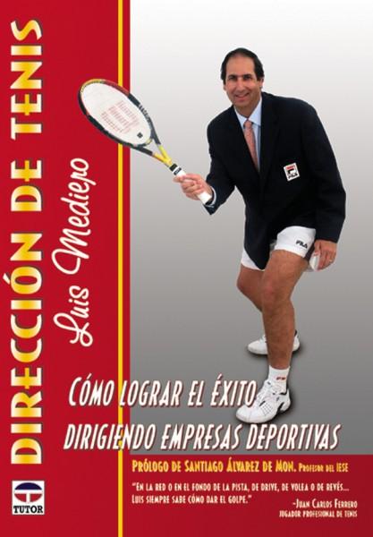 Dirección de tenis – ISBN 978-84-7902-365-2. Ediciones Tutor