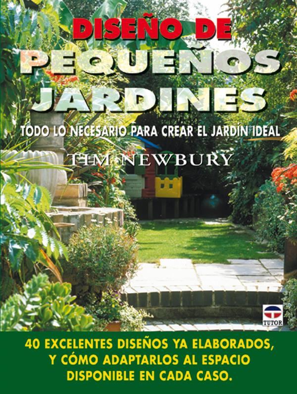 Dise o de peque os jardines ediciones tutor - Diseno jardines online ...