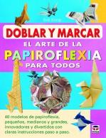 Doblar y marcar. el arte de la papiroflexia para todos – ISBN 978-84-7902-931-9. Ediciones Tutor
