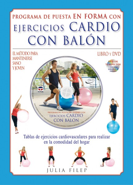 Ejercicios cardio con balón. Libro + DVD – ISBN 978-84-7902-861-9. Ediciones Tutor