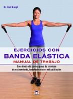 Ejercicios con banda elástica. Manual de trabajo – ISBN 978-84-7902-989-0. Ediciones Tutor