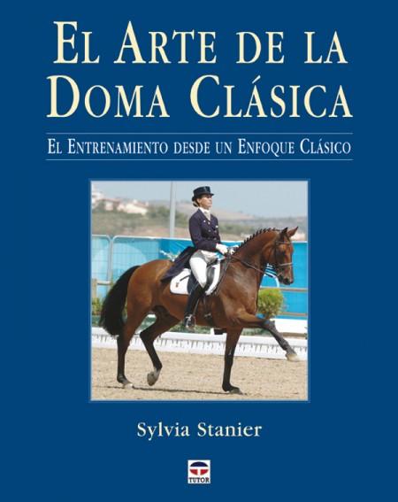 El arte de la doma clásica. El entrenamiento desde un enfoque clásico – ISBN 978-84-7902-641-7. Ediciones Tutor