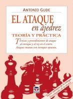 El ataque en ajedrez. Teoría y práctica – ISBN 978-84-7902-487-1. Ediciones Tutor