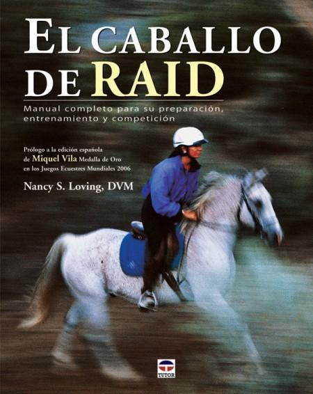 El caballo de raid – ISBN 978-84-7902-698-1. Ediciones Tutor