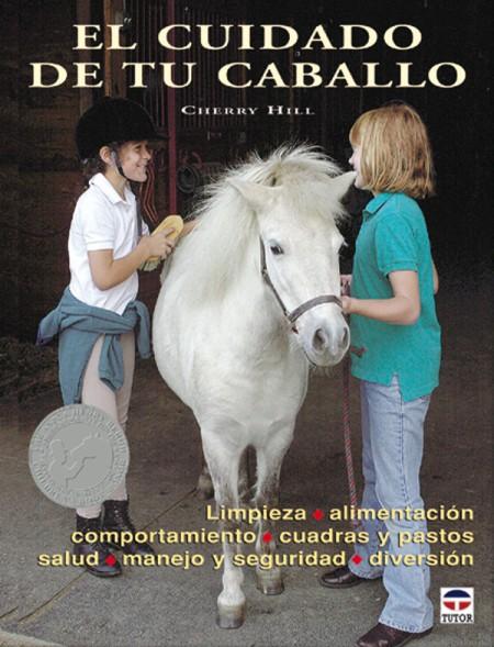 El cuidado de tu caballo – ISBN 978-84-7902-506-9. Ediciones Tutor