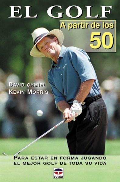 El golf a partir de los 50 – ISBN 978-84-7902-381-2. Ediciones Tutor