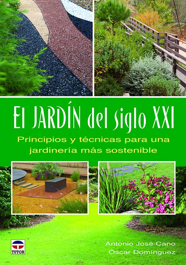 El jard n del siglo xxi principios y t cnicas para una for Aprender jardineria