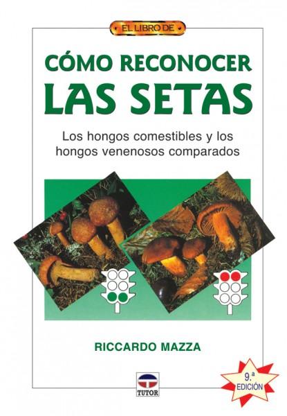 El libro de cómo reconocer las setas – ISBN 978-84-7902-986-8. Ediciones Tutor