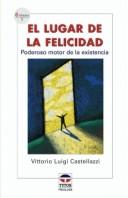 El lugar de la felicidad – ISBN 978-84-7902-572-4. Ediciones Tutor