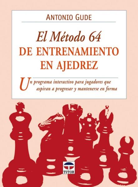 El método 64 de entrenamiento en ajedrez – ISBN 978-84-7902-818-3. Ediciones Tutor