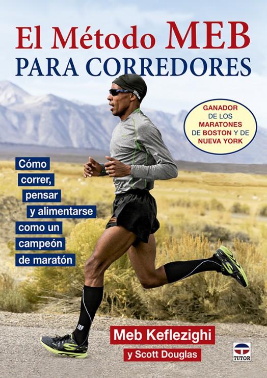 El método MEB para corredores – ISBN 978-84-16676-01-9. Ediciones Tutor