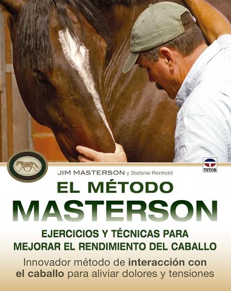 El método Masterson. Ejercicios y técnicas para mejorar el rendimiento del caballo – ISBN 978-84-7902-998-2. Ediciones Tutor