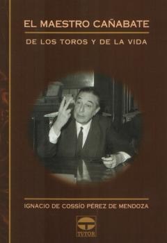 El maestro Cañabate – ISBN 978-84-7902-468-0. Ediciones Tutor