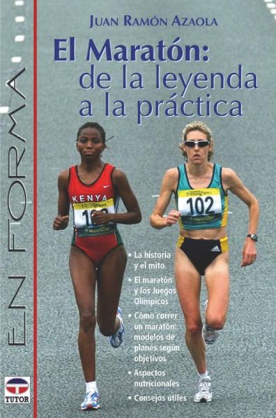 El maratón: de la leyenda a la práctica – ISBN 978-84-7902-375-1. Ediciones Tutor