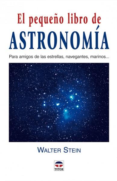 El pequeño libro de astronomía – ISBN 978-84-7902-563-2. Ediciones Tutor