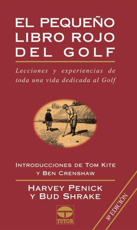 El pequeño libro rojo del golf – ISBN 978-84-7902-185-6. Ediciones Tutor