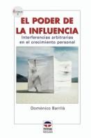 El poder de la influencia. Interferencias arbitrarias en el crecimiento personal – ISBN 978-84-7902-571-7. Ediciones Tutor
