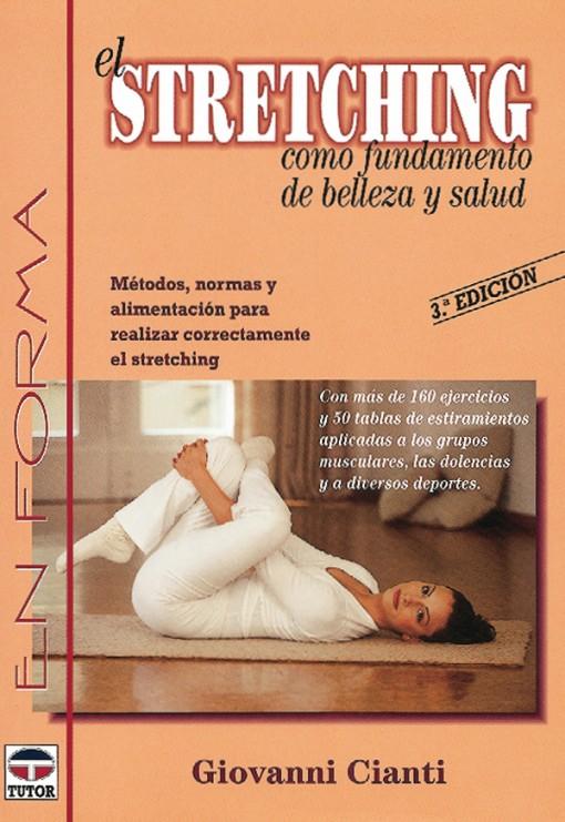 El stretching como fundamento de belleza y salud – ISBN 978-84-7902-103-0. Ediciones Tutor
