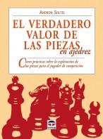 El verdadero valor de las piezas en el ajedrez – ISBN 978-84-7902-727-8. Ediciones Tutor