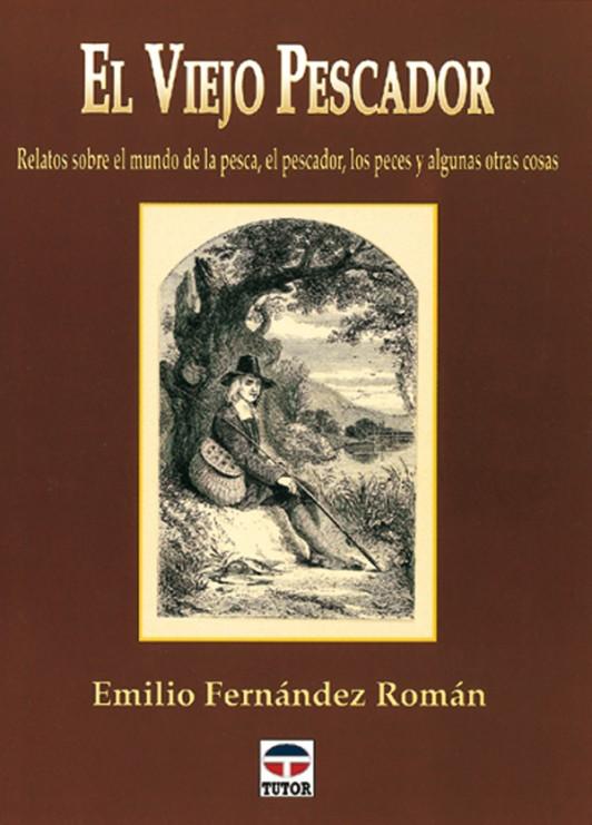 El viejo pescador – ISBN 978-84-7902-242-6. Ediciones Tutor