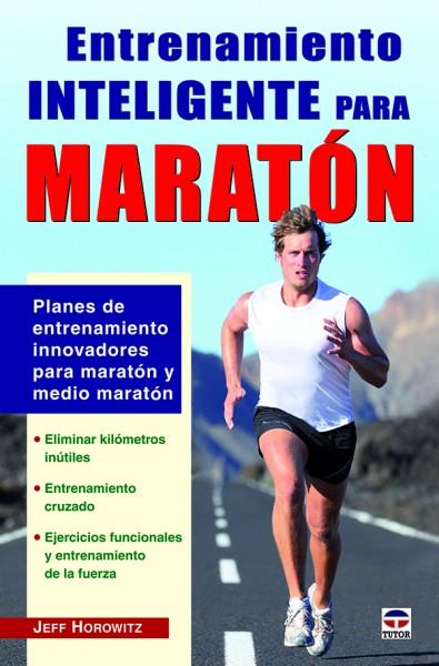 Entrenamiento inteligente para maratón – ISBN 978-84-7902-945-6. Ediciones Tutor