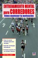 Entrenamiento mental para corredores. Cómo mantener la motivación – ISBN 978-84-7902-963-0. Ediciones Tutor