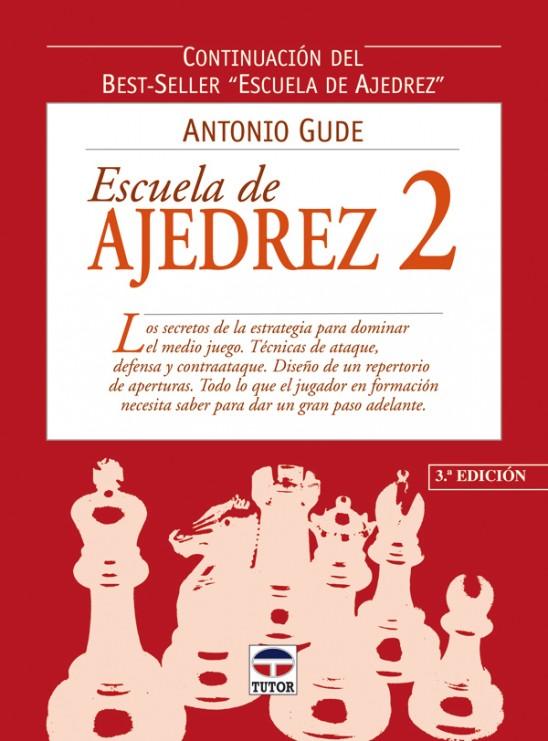 Escuela de ajedrez 2 – ISBN 978-84-7902-400-0. Ediciones Tutor