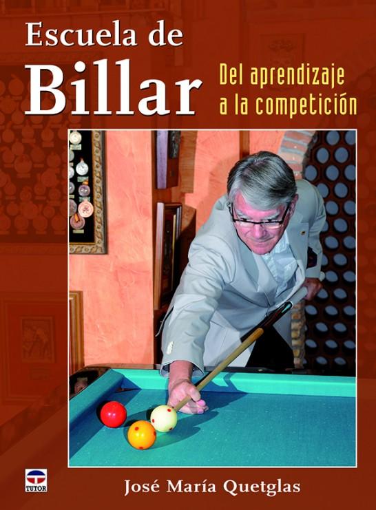 Escuela de billar. Del aprendizaje a la competición – ISBN 978-84-7902-997-5. Ediciones Tutor
