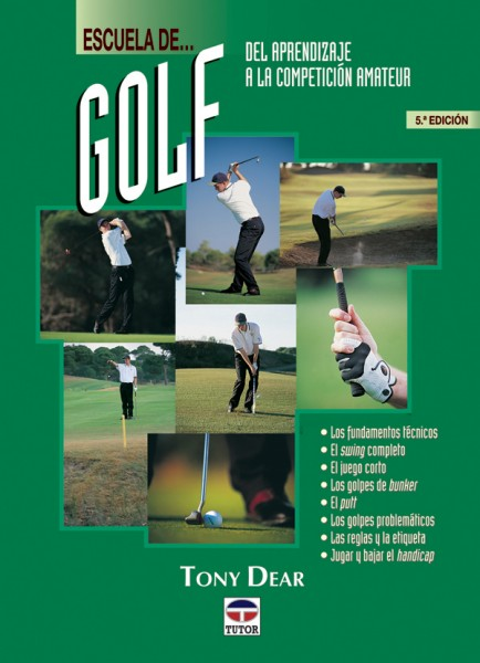 Escuela de golf. Del aprendizaje a la competición amateur – ISBN 978-84-7902-288-4. Ediciones Tutor
