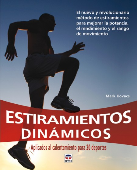 Estiramientos dinámicos – ISBN 978-84-7902-850-3. Ediciones Tutor