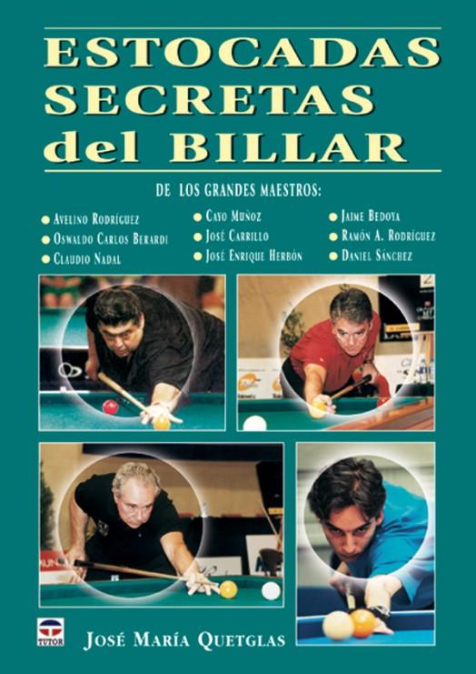 Estocadas secretas del billar – ISBN 978-84-7902-452-9. Ediciones Tutor