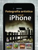 Fotografía artística con el iPhone – ISBN 978-84-7902-935-7. Ediciones Tutor