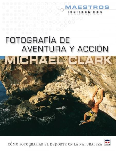 Fotografía de aventura y acción – ISBN 978-84-7902-847-3. Ediciones Tutor