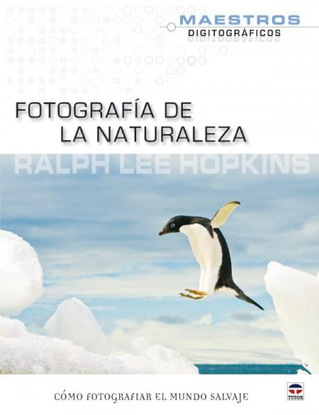 Fotografía de la naturaleza – ISBN 978-84-7902-867-1. Ediciones Tutor