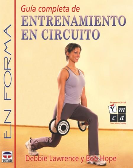 Guía completa de entrenamiento en circuito – ISBN 978-84-7902-387-4. Ediciones Tutor