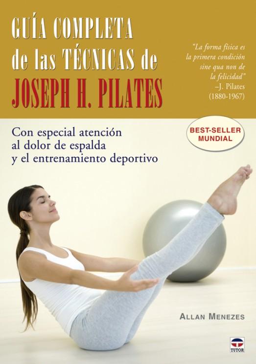 Guía completa de las técnicas de Joseph H. Pilates – ISBN 978-84-7902-762-9. Ediciones Tutor