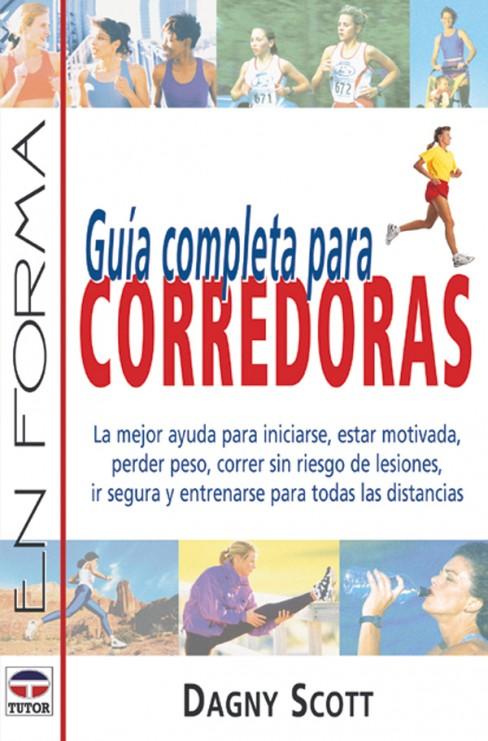 Guía completa para corredoras – ISBN 978-84-7902-358-4. Ediciones Tutor