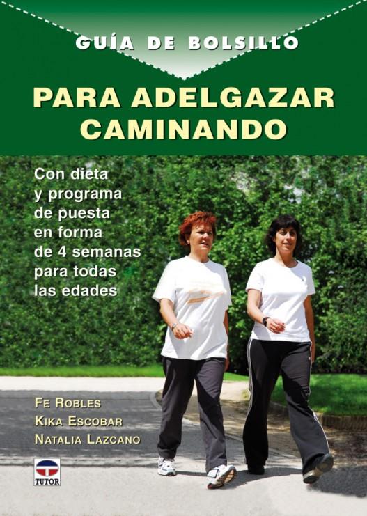 Guía de bolsillo para adelgazar caminando – ISBN 978-84-7902-730-8. Ediciones Tutor
