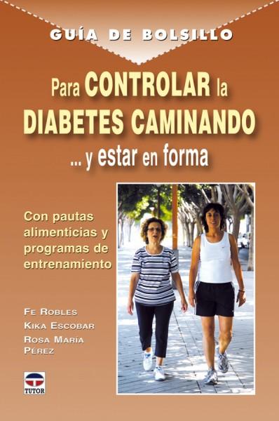 Guía de bolsillo para controlar la diabetes caminando – ISBN 978-84-7902-791-9. Ediciones Tutor