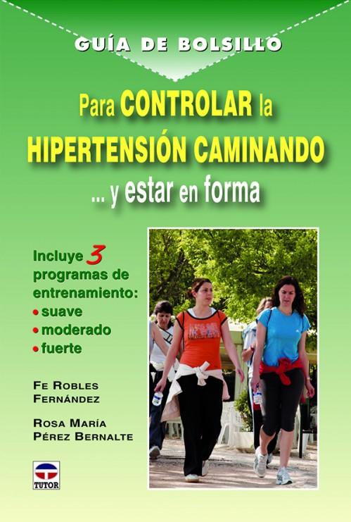 Guía de bolsillo para controlar la hipertensión caminando – ISBN 978-84-7902-887-9. Ediciones Tutor