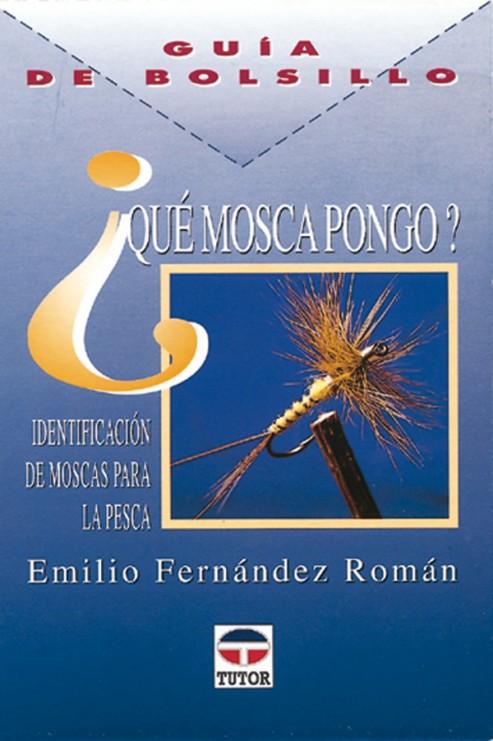 Guía de bolsillo. ¿Qué mosca pongo? – ISBN 978-84-7902-218-1. Ediciones Tutor