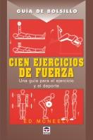 Guía de bolsillo. Cien ejercicios de fuerza – ISBN 978-84-7902-670-7. Ediciones Tutor