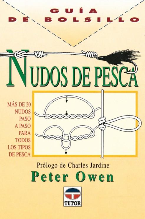 Guía de bolsillo. Nudos de pesca – ISBN 978-84-7902-221-1. Ediciones Tutor