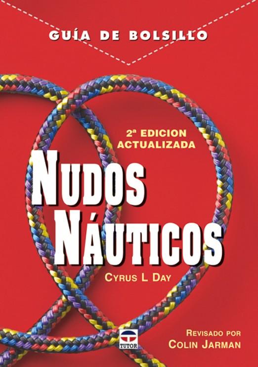 Guía de bolsillo. Nudos náuticos – ISBN 978-84-7902-640-0. Ediciones Tutor