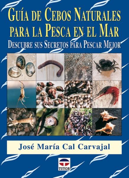 Guía de cebos naturales para la pesca en el mar – ISBN 978-84-7902-646-2. Ediciones Tutor