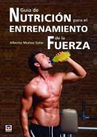 Guía de nutrición para el entrenamiento de la fuerza – ISBN 978-84-7902-974-6. Ediciones Tutor