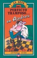Guía del perfecto tramposo en ajedrez – ISBN 978-84-7902-070-5. Ediciones Tutor