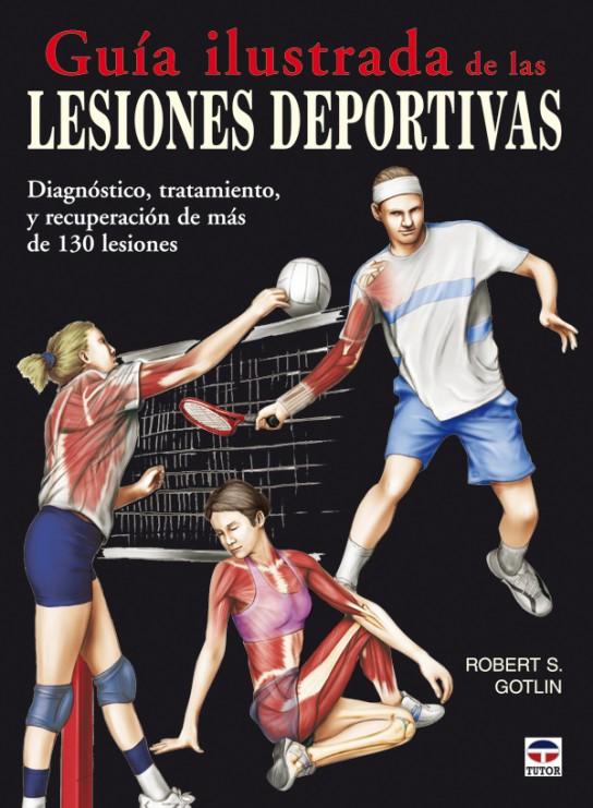 Guía ilustrada de las lesiones deportivas – ISBN 978-84-7902-784-1. Ediciones Tutor