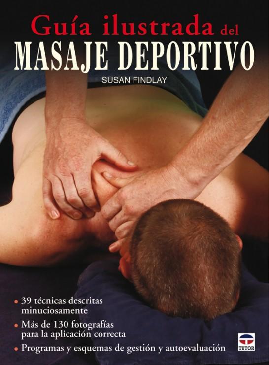 Guía ilustrada de masaje deportivo – ISBN 978-84-7902-876-3. Ediciones Tutor