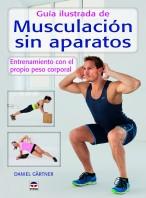 Guía ilustrada de musculación sin aparatos – ISBN 978-84-7902-858-9. Ediciones Tutor